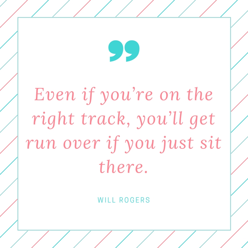 Be on the Right Track and Keep Moving