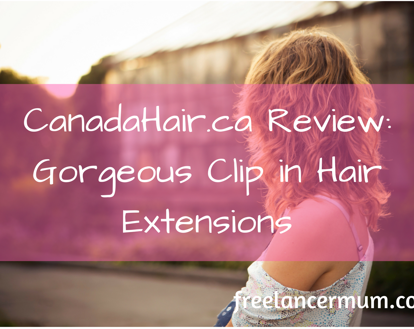 CanadaHair.ca Review: Clip in Hair Extensions to Make Your Hair Look Gorgeous